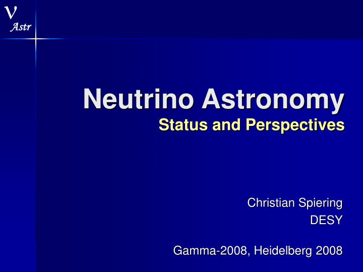 neutrino astronomy status and perspectives n.