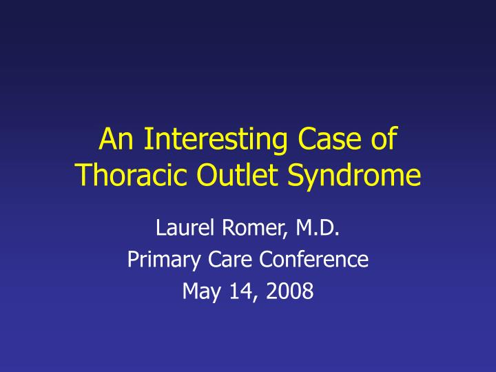 an interesting case of thoracic outlet syndrome n.