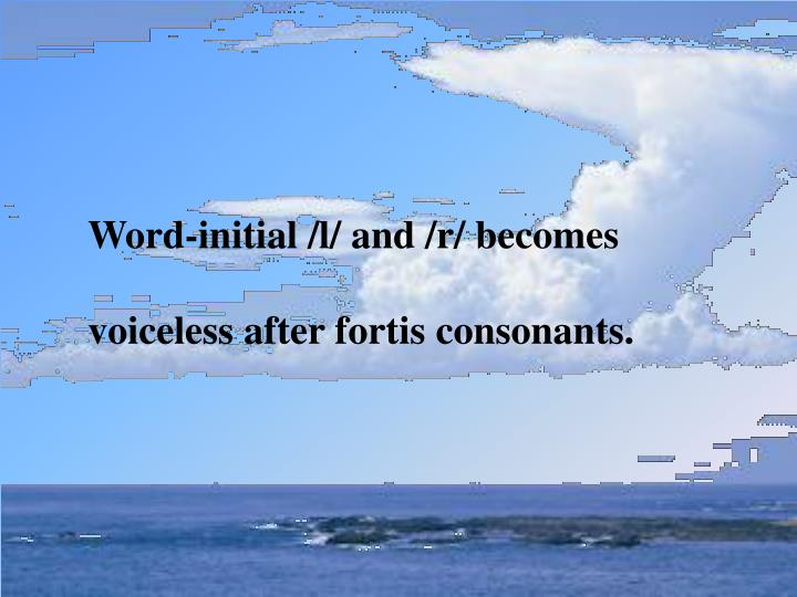 Word-initial /l/ and /r/ becomes
