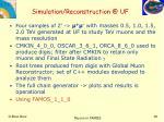simulation reconstruction @ uf