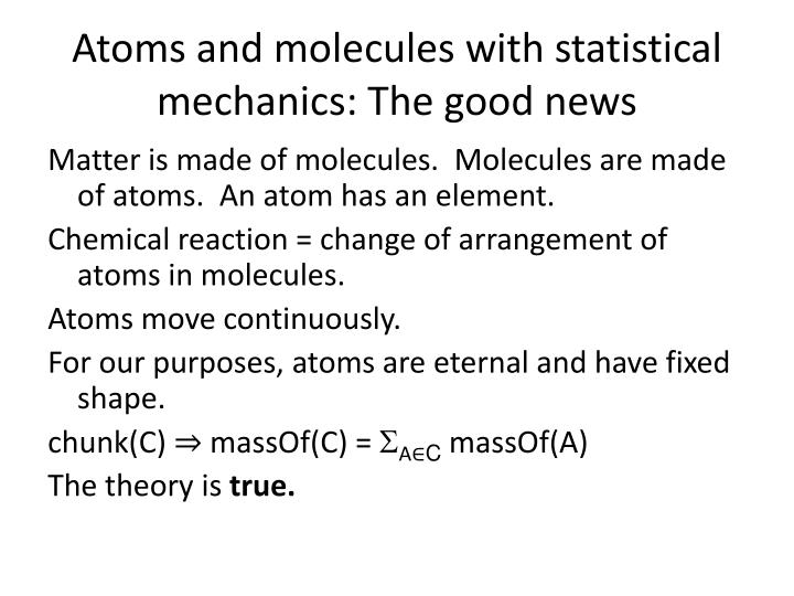 Atoms and molecules with statistical mechanics: The good news