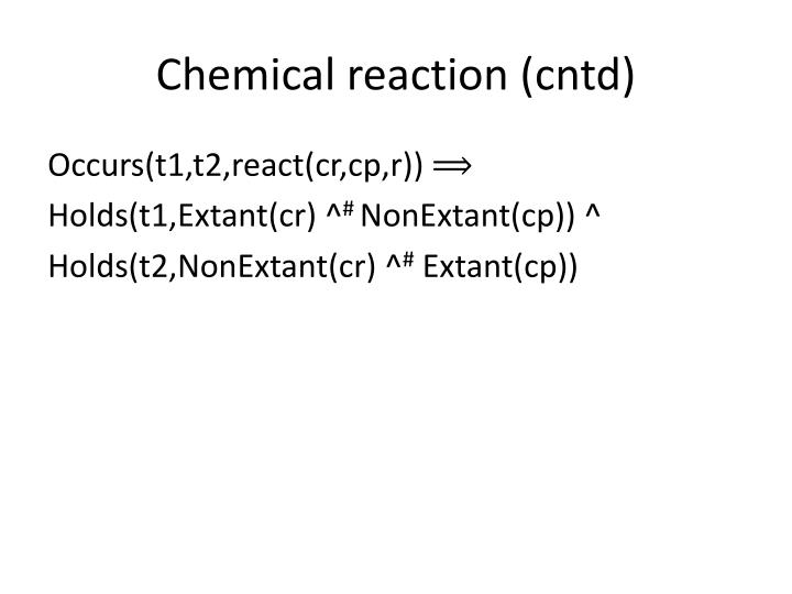 Chemical reaction (cntd)