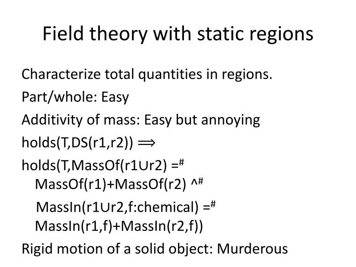 Field theory with static regions