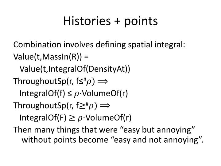 Histories + points