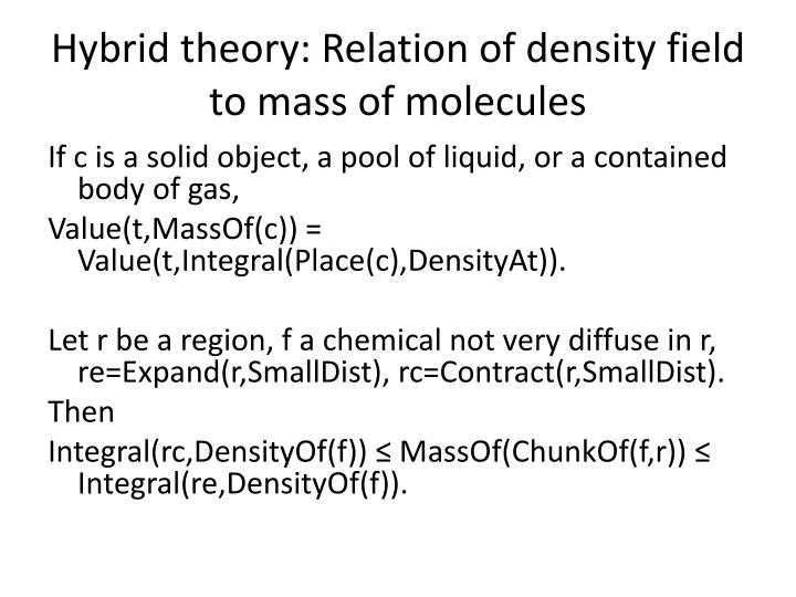 Hybrid theory: Relation of density field to mass of molecules