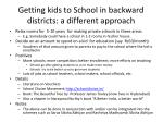 getting kids to school in backward districts a different approach