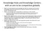 knowledge hubs and knowledge centers with an aim to be competitive globally