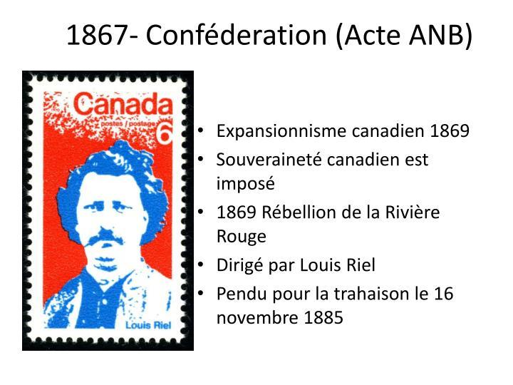 1867- Conféderation (Acte ANB)