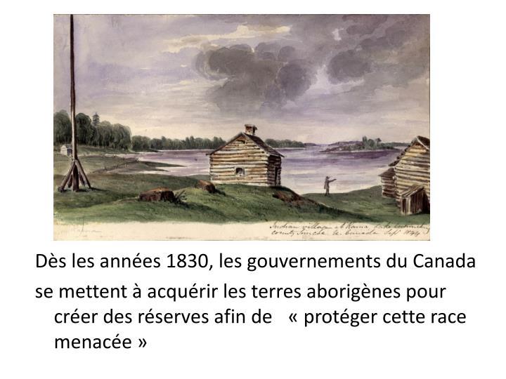 Dès les années 1830, les gouvernements du Canada