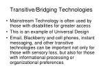 transitive bridging technologies