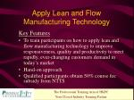 apply lean and flow manufacturing technology