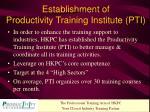 establishment of productivity training institute pti