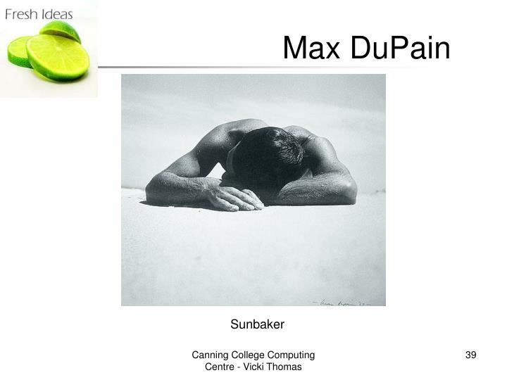 max dupain sunbaker essay Max dupain assignment max dupain was one of australia's images such as sunbaker sign up to view the whole essay and download the pdf for anytime.