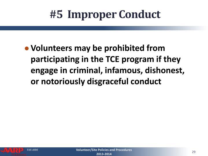 #5  Improper Conduct