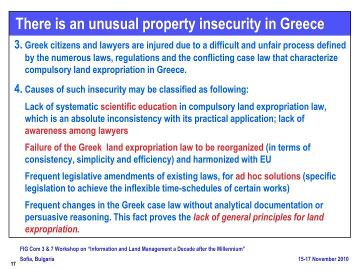 There is an unusual property insecurity in Greece