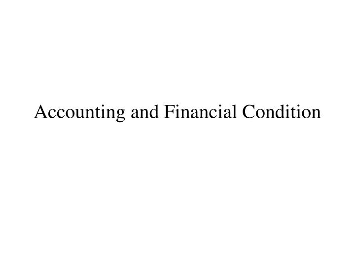 Accounting and financial condition