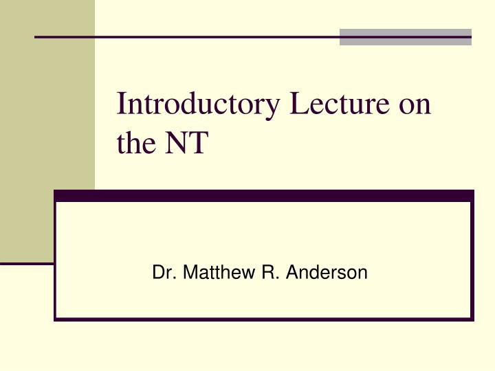 introductory lecture on the nt