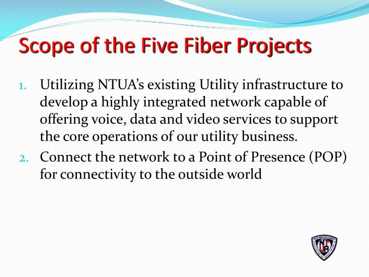 Scope of the Five Fiber Projects