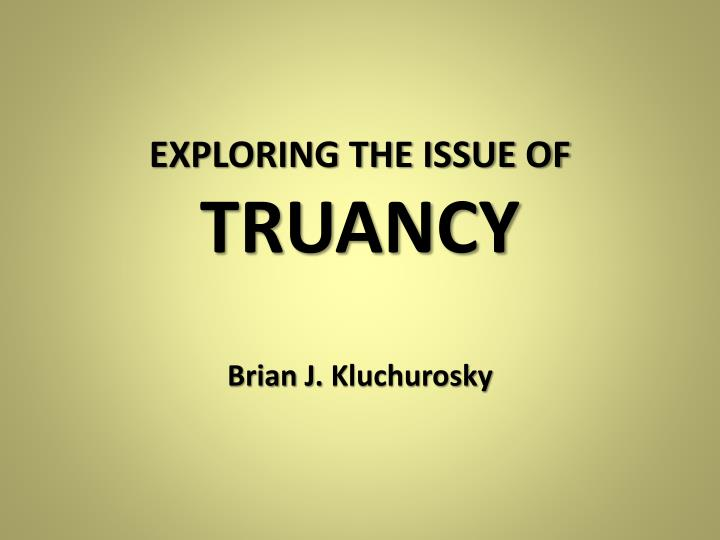 exploring the issue of truancy n.