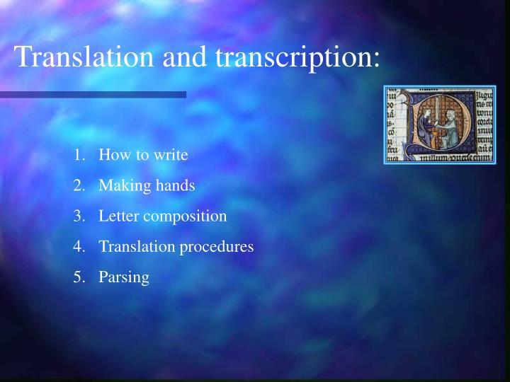 Translation and transcription: