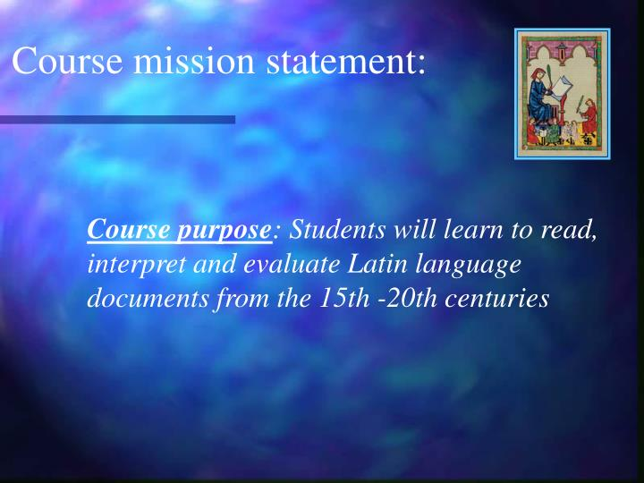 Course mission statement: