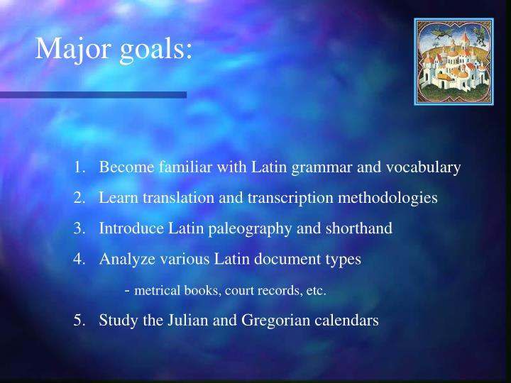 Major goals: