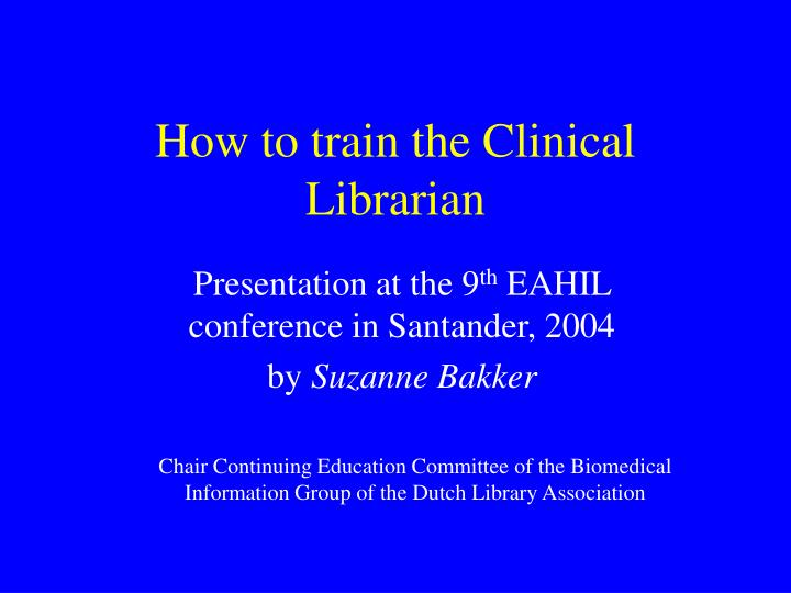 How to train the clinical librarian