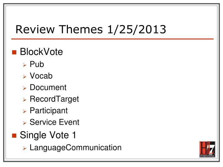 Review Themes 1/25/2013