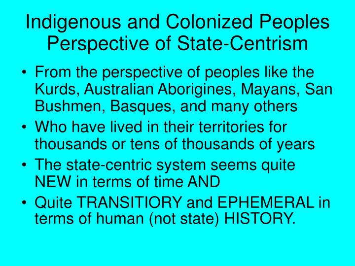 Indigenous and Colonized Peoples Perspective of State-Centrism