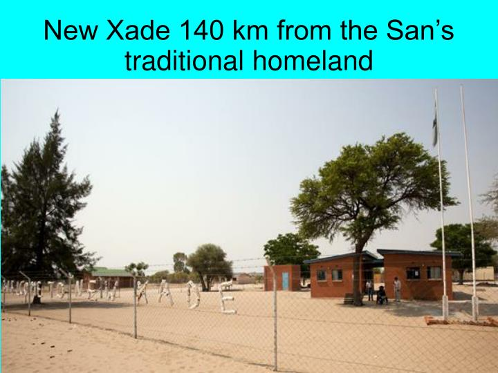 New Xade 140 km from the San's traditional homeland