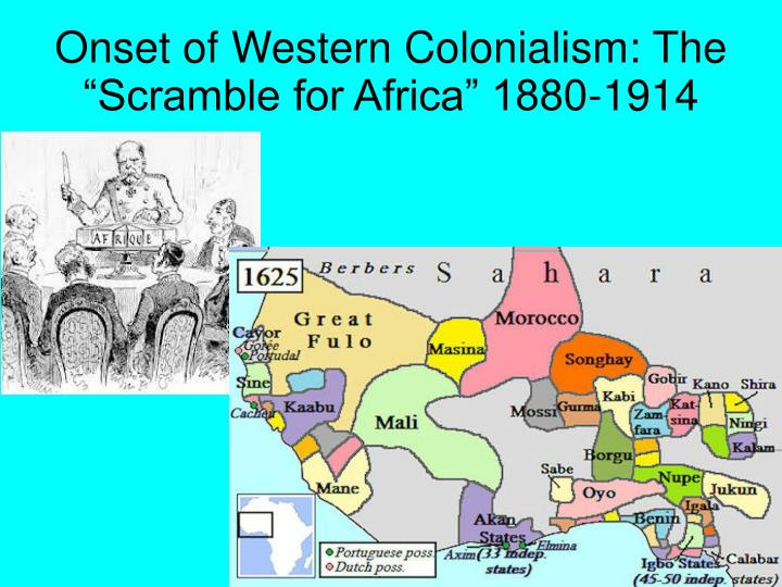 "Onset of Western Colonialism: The ""Scramble for Africa"" 1880-1914"