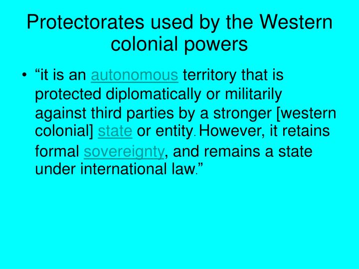 Protectorates used by the Western colonial powers