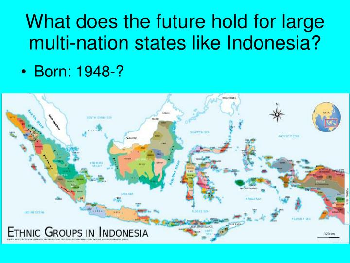 What does the future hold for large multi-nation states like Indonesia?