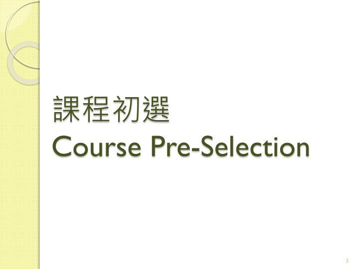 Course pre selection