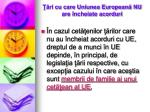 ri cu care uniunea european nu are ncheiate acorduri