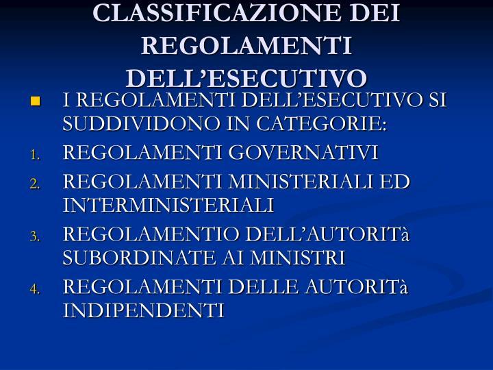 CLASSIFICAZIONE DEI REGOLAMENTI DELL'ESECUTIVO