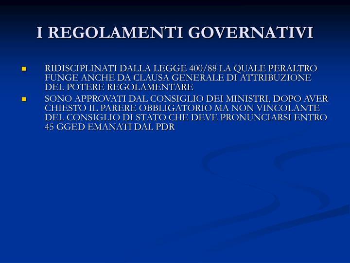 I REGOLAMENTI GOVERNATIVI