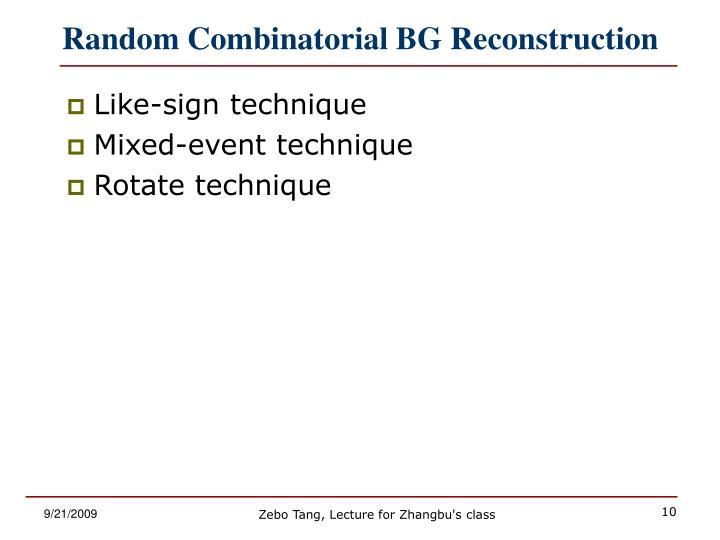 Random Combinatorial BG Reconstruction
