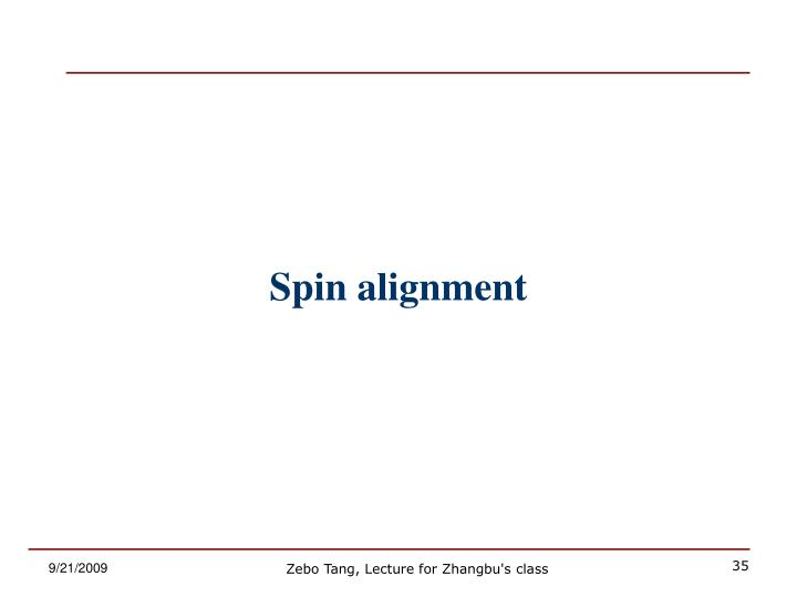 Spin alignment
