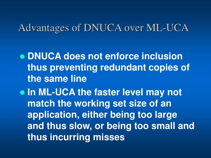 Advantages of DNUCA over ML-UCA