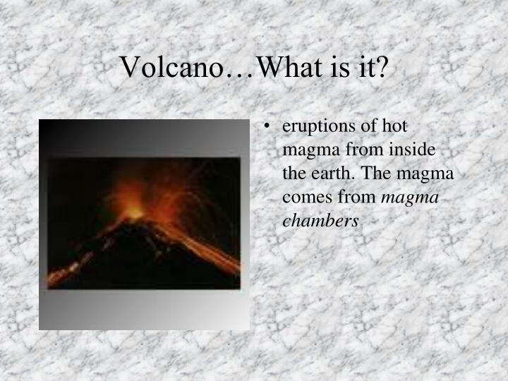 PPT - Volcano!!!! PowerPoint Presentation - ID:4470586