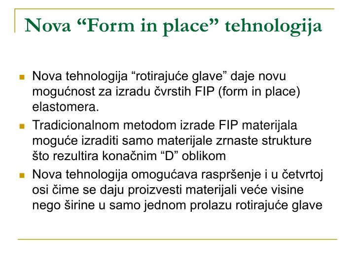 "Nova ""Form in place"" tehnologija"