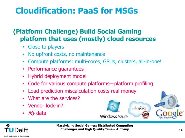 Cloudification: PaaS for MSGs