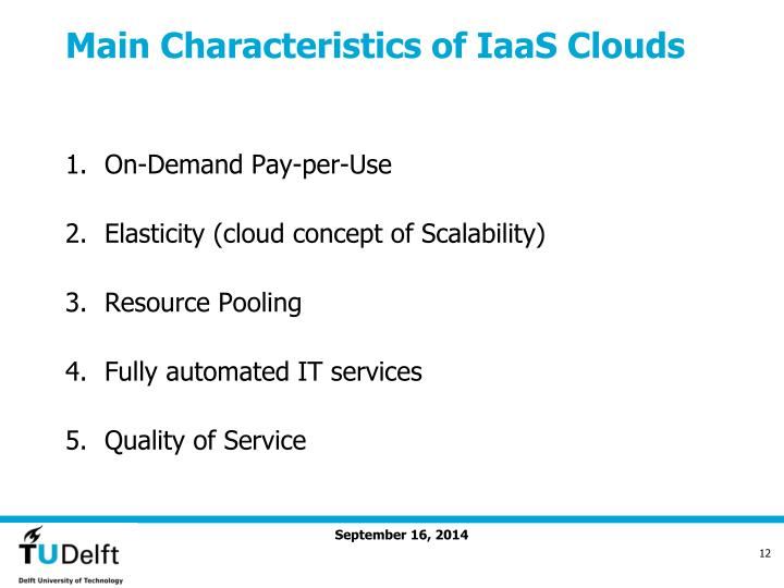 Main Characteristics of IaaS Clouds