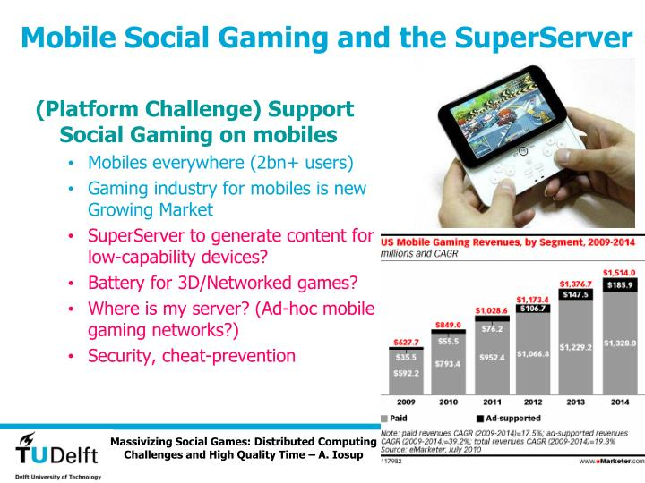 Mobile Social Gaming and the SuperServer