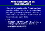 actos especiales de investigaci n