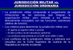 jurisdicci n militar vs jurisdicci n ordinaria