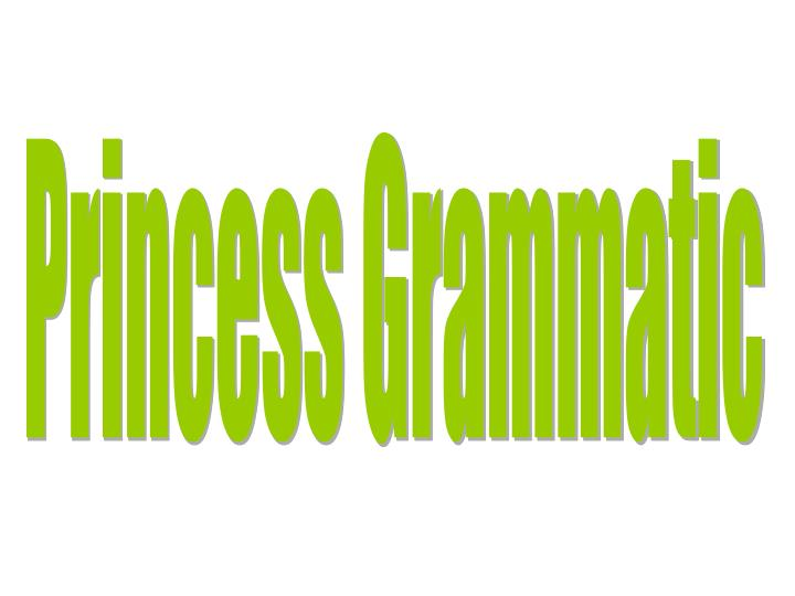Princess Grammatic
