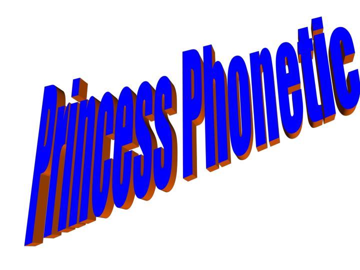 Princess Phonetic