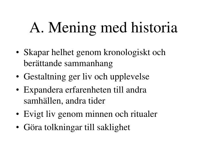 A. Mening med historia